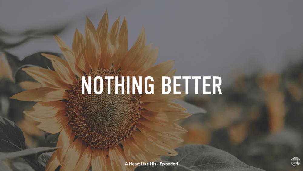 Episode 1 - Nothing Better Image